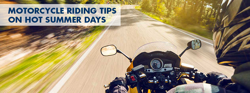 Motorcycle riding tips on hot summer days
